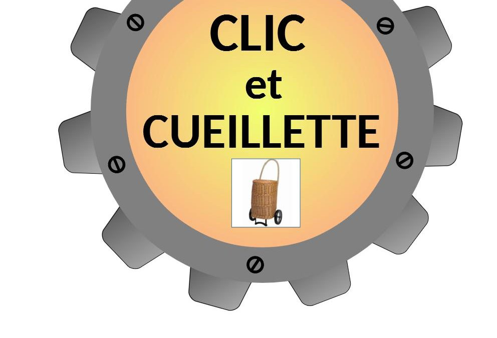 Fermeture et «CLIC et CUEILLETTE»